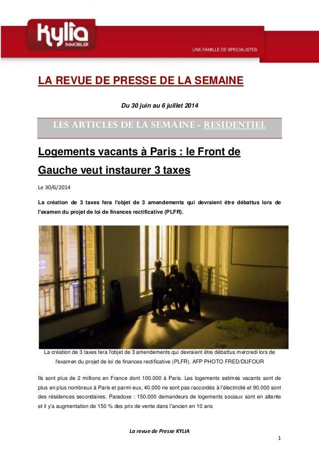 La revue de Presse KYLIA 1 LA REVUE DE PRESSE DE LA SEMAINE Du 30 juin au 6 juillet 2014 LES ARTICLES DE LA SEMAINE - RESI...