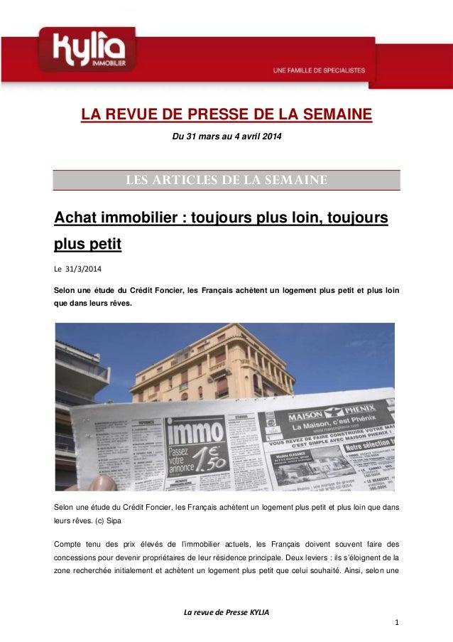 La revue de Presse KYLIA 1 LA REVUE DE PRESSE DE LA SEMAINE Du 31 mars au 4 avril 2014 LES ARTICLES DE LA SEMAINE Achat im...