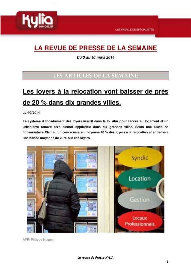 La revue de Presse KYLIA 1 LA REVUE DE PRESSE DE LA SEMAINE Du 3 au 10 mars 2014 LES ARTICLES DE LA SEMAINE Les loyers à l...