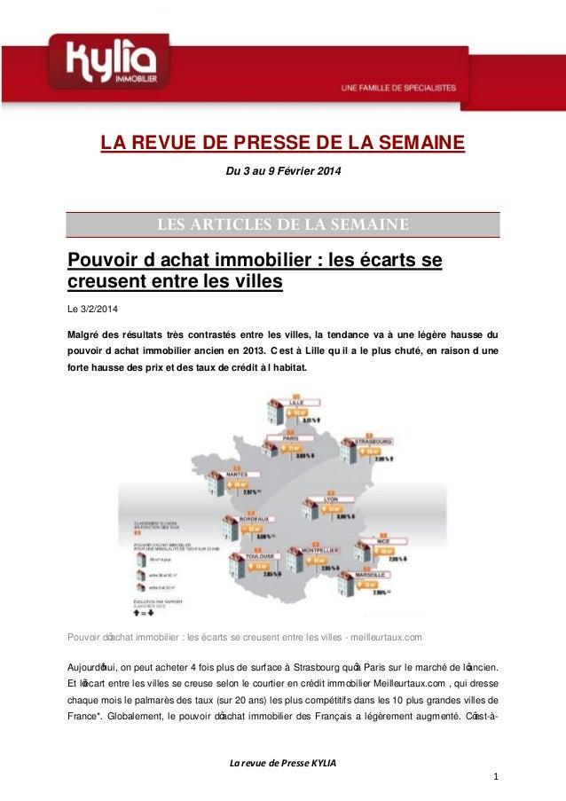 LA REVUE DE PRESSE DE LA SEMAINE Du 3 au 9 Février 2014  LES ARTICLES DE LA SEMAINE Pouvoir d'achat immobilier : les écart...