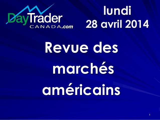 lundi 28 avril 2014 Revue des marchés américains 1