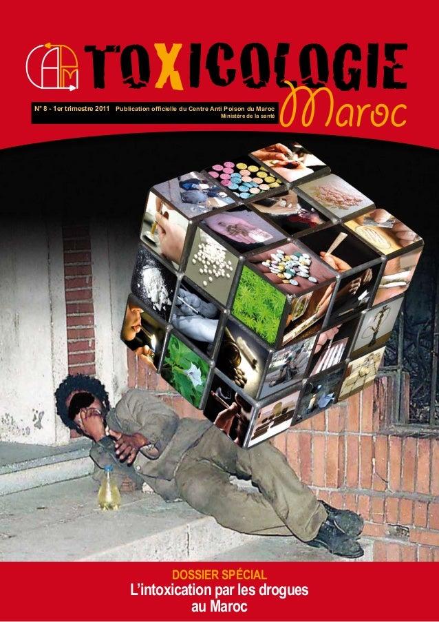 Toxicologie Maroc - N° 8 - 1er trimestre 2011 - 1 Maroc Dossier spécial L'intoxication par les drogues au Maroc N° 8 - 1er...
