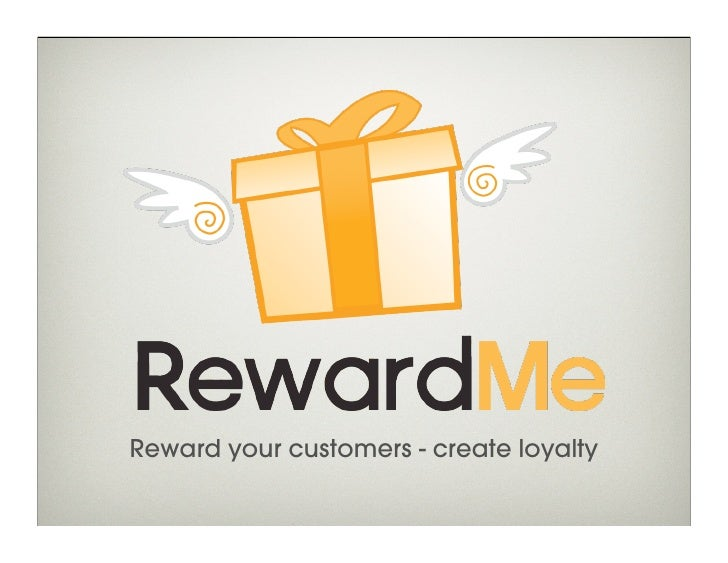 Reward your customers - create loyalty