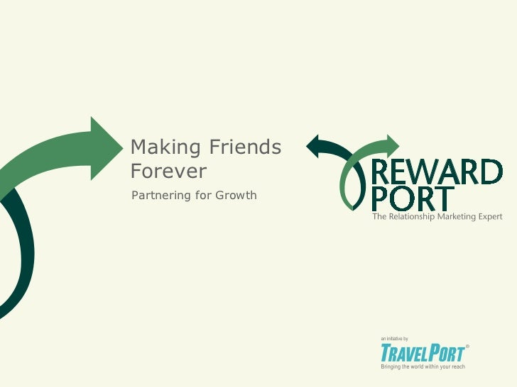 Making Friends Forever Partnering for Growth