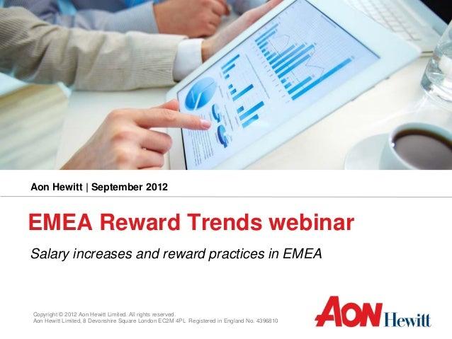 Aon Hewitt | September 2012EMEA Reward Trends webinarSalary increases and reward practices in EMEACopyright © 2012 Aon Hew...
