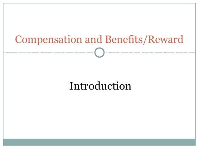 Compensation and Benefits/Reward          Introduction