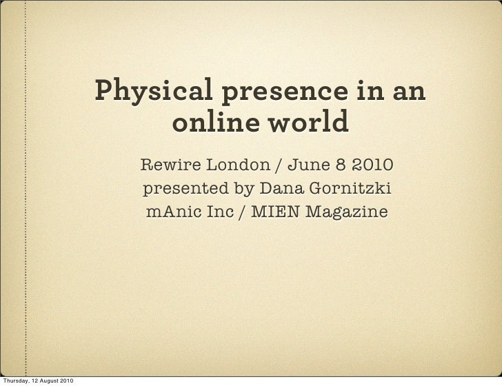 Physical presence in an                                 online world                               Rewire London / June 8 ...