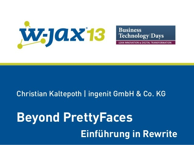 Christian Kaltepoth | ingenit GmbH & Co. KG  Beyond PrettyFaces Einführung in Rewrite