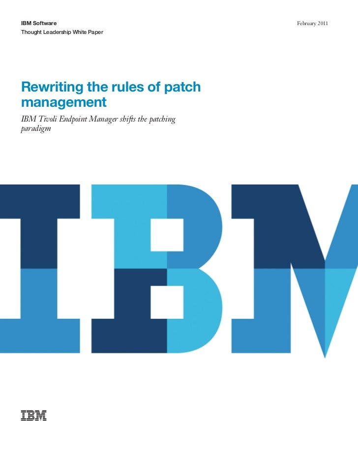 IBM Software                                      February 2011Thought Leadership White PaperRewriting the rules of patchm...