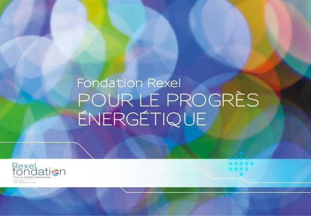 Fondation Rexel  POUR LE PROGRÈS  ÉNERGÉTIQUE