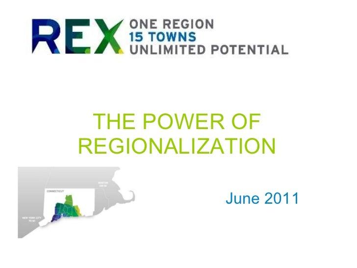 THE POWER OF REGIONALIZATION June 2011
