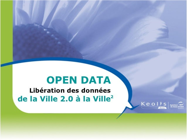 OPEN DATA   Libération des donnéesde la Ville 2.0 à la Ville2
