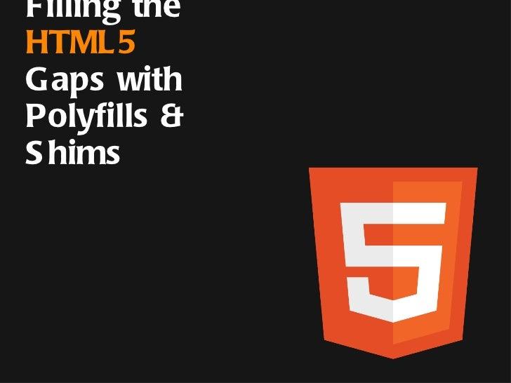 Rey Bango -  HTML5: polyfills and shims