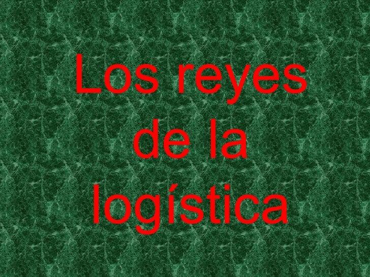 Reyes de la logistica