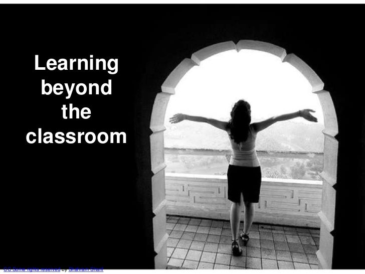 Learning           beyond             the         classroomCC Some rights reserved by Shahram Sharif