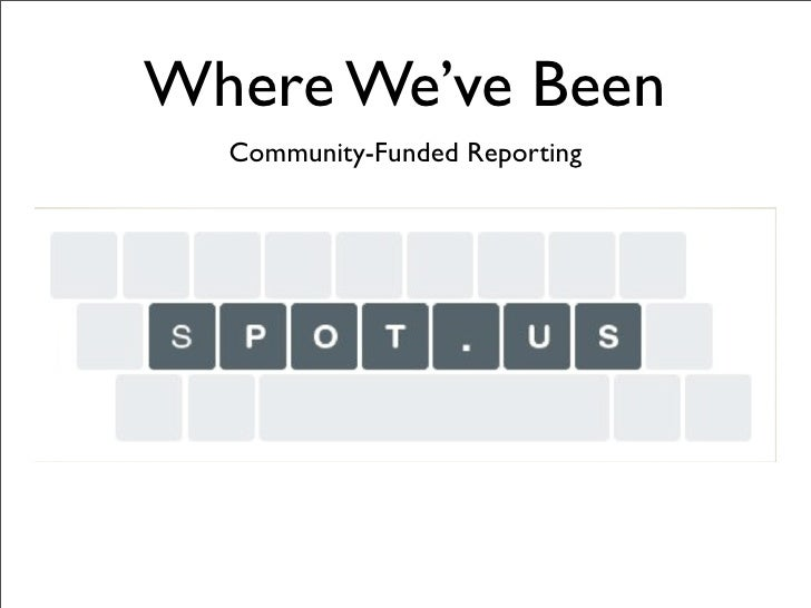 Where We've Been   Community-Funded Reporting