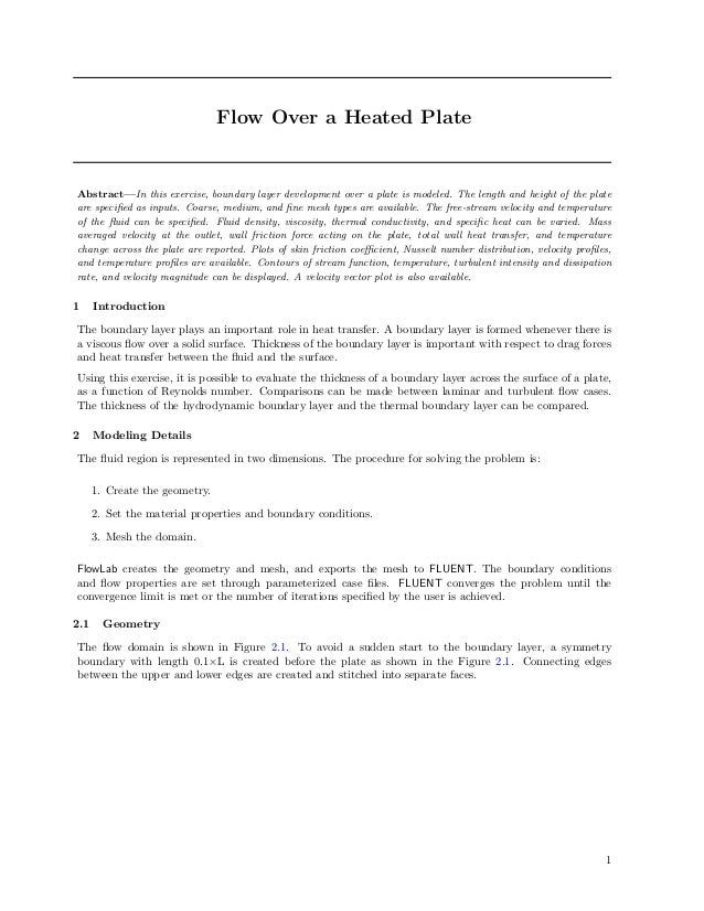 Flow Over a Heated PlateAbstract—In this exercise, boundary layer development over a plate is modeled. The length and heig...