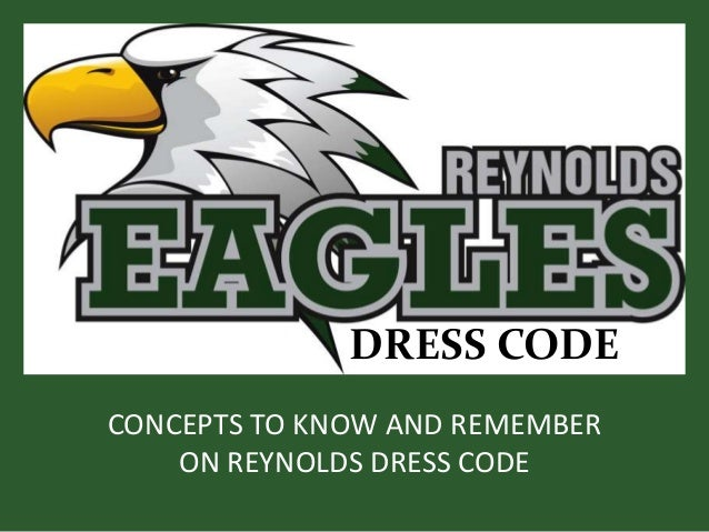 DRESS CODE CONCEPTS TO KNOW AND REMEMBER ON REYNOLDS DRESS CODE