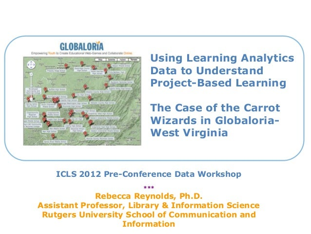 Using Learning AnalyticsData to UnderstandProject-Based LearningThe Case of the CarrotWizards in Globaloria-West VirginiaI...