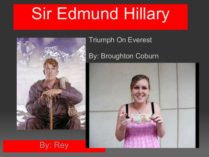 Sir Edmund Hillary By: Rey Triumph On Everest  By: Broughton Coburn
