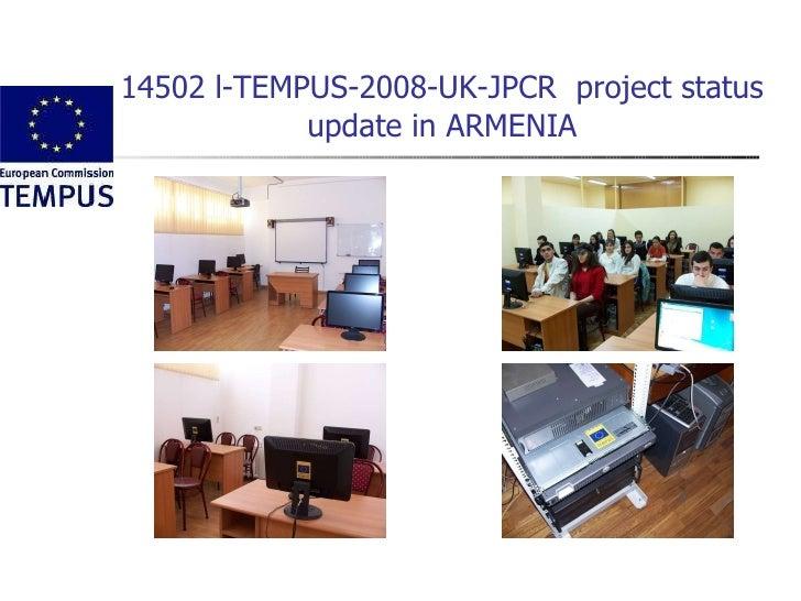 14502 l-TEMPUS-2008-UK-JPCR  project status update in ARMENIA