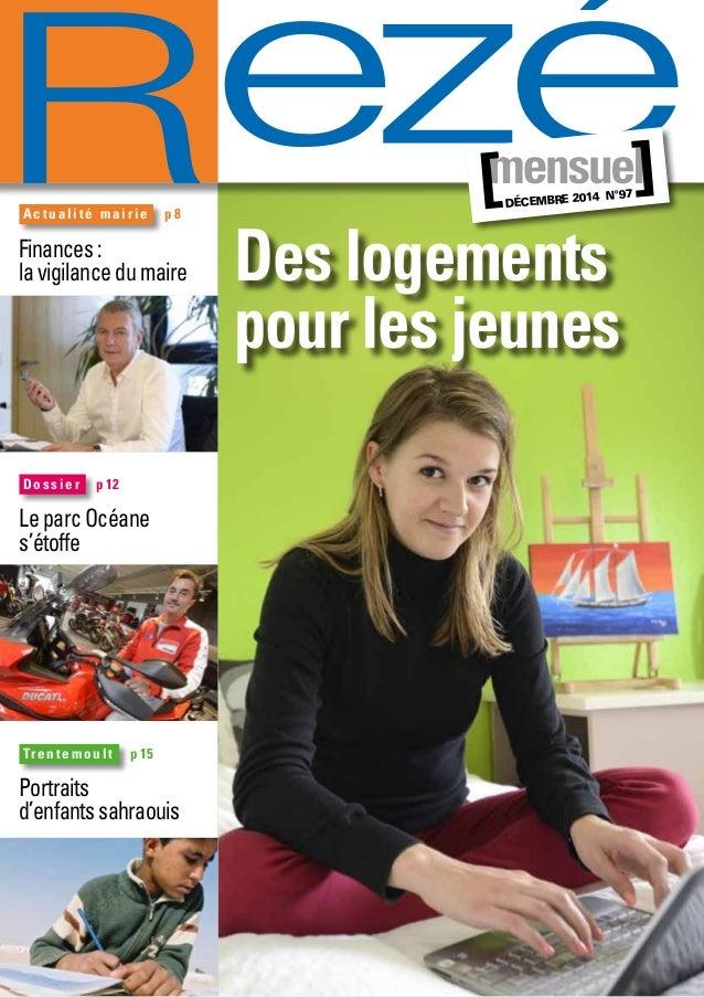 A c t u a l i t é m a i r i e  p 8 Des logements  pour les jeunes  Finances :  la vigilance du maire  décembre 2014 n°97  ...