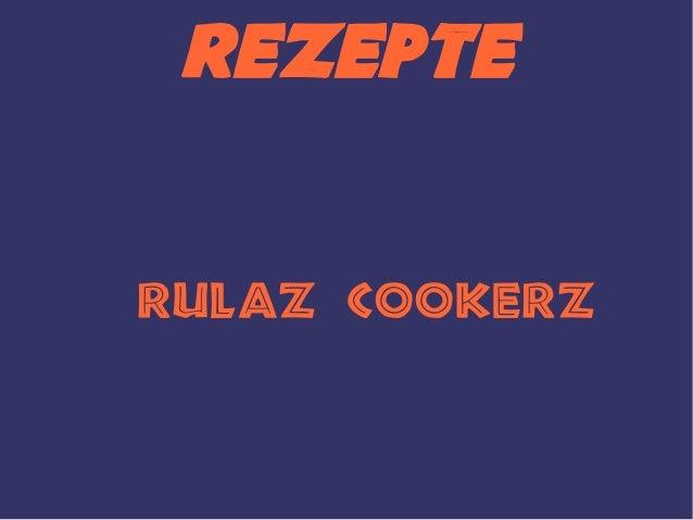 RezepteRulaZ CookerZ