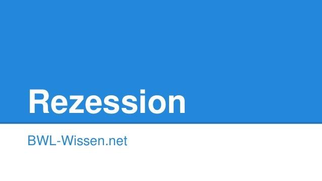 Rezession BWL-Wissen.net