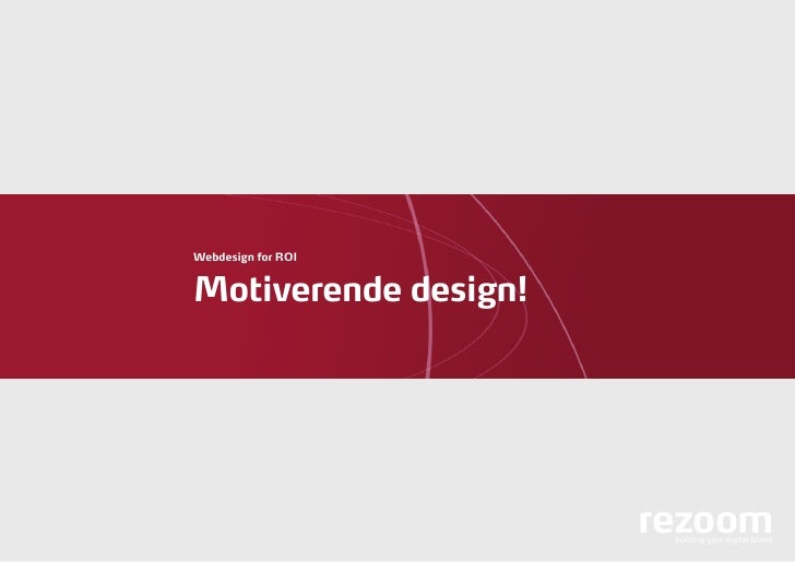 Webdesign for ROI   Motiverende design!                           rezoom                        building your digital brand