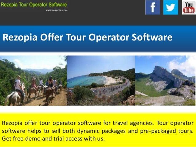 Rezopia Offer Tour Operator Software Rezopia offer tour operator software for travel agencies. Tour operator software help...