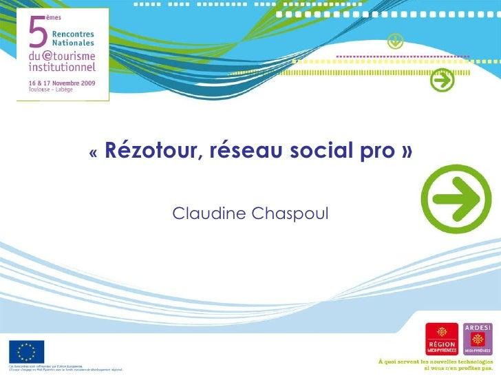 « Rézotour, réseau social pro» Claudine Chaspoul