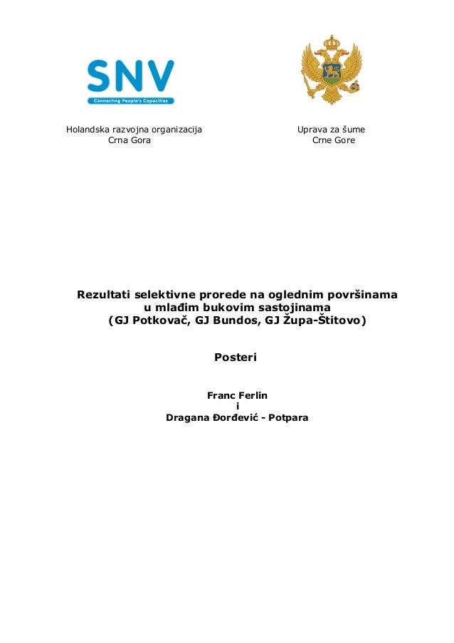 Načela visoke selektivne prorede i rezultati eksperimentalne doznake - posteri (Principles of selective thinning and results of experimental marking of trees for felling - posters), SNV, 2011