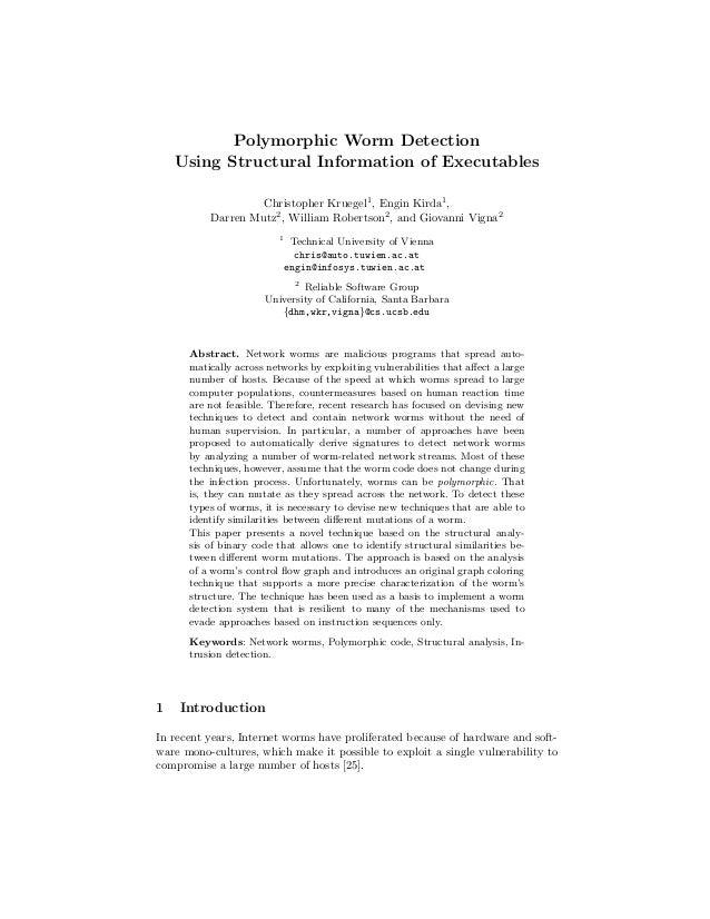 Polymorphic Worm Detection Using Structural Information of Executables Christopher Kruegel1 , Engin Kirda1 , Darren Mutz2 ...