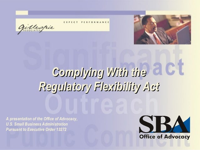 SBA Executive Order Training Complying With theComplying With the Regulatory Flexibility ActRegulatory Flexibility Act A p...