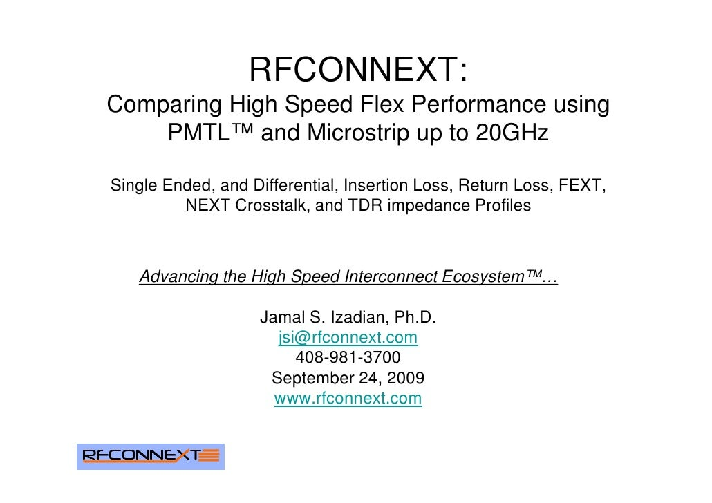RFCONNEXT: Comparing High Speed Flex Performance using     PMTL™ and Microstrip up to 20GHz  Single Ended, and Differentia...