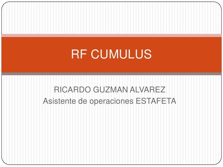 RF CUMULUS   RICARDO GUZMAN ALVAREZAsistente de operaciones ESTAFETA