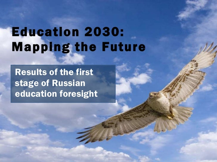 Education  2030:  Mapping the Future Results of the first stage of Russian education foresight