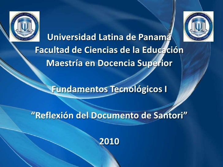 Universidad Latina de Panamá<br />Facultad de Ciencias de la Educación<br />Maestría en Docencia Superior<br />Fundamentos...