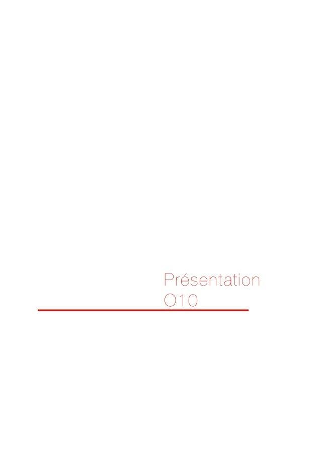 Présentation O10