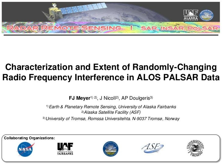 Characterization and Extent of Randomly-ChangingRadio Frequency Interference in ALOS PALSAR Data                          ...