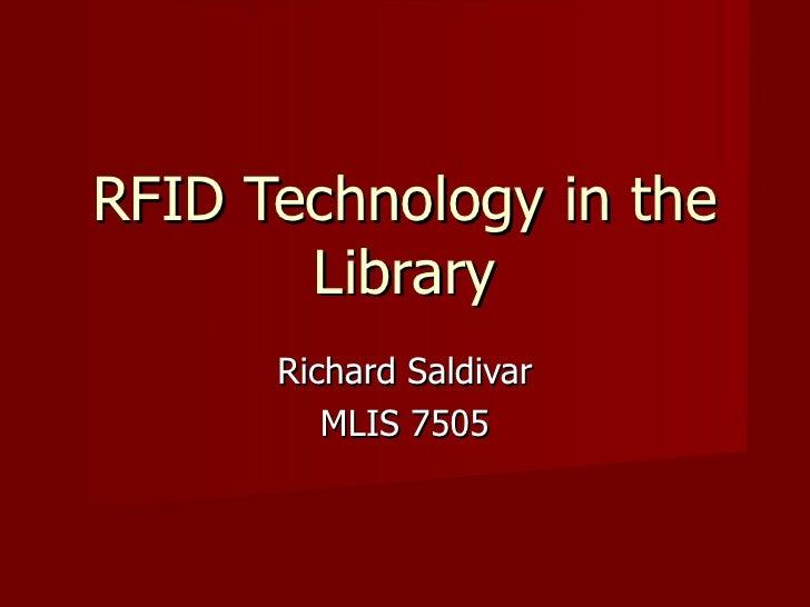 RFID Technology in the Library Richard Saldivar MLIS 7505