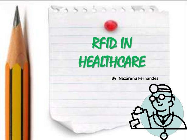 RFID INHEALTHCARE    By: Nazarenu Fernandes