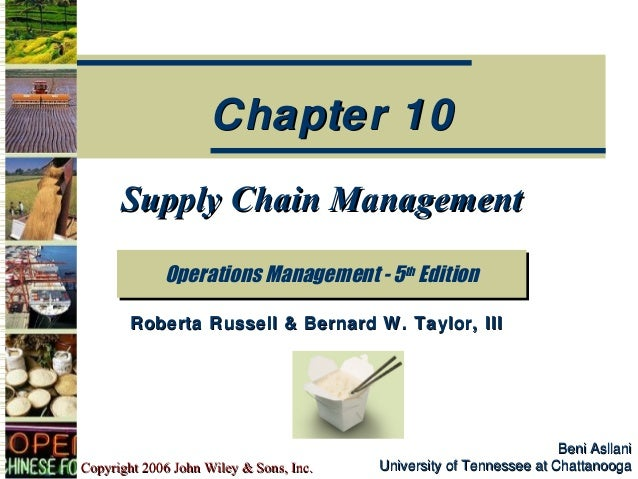 Chapter 10      Supply Chain Management             Operations Management -- 5th Edition             Operations Management...