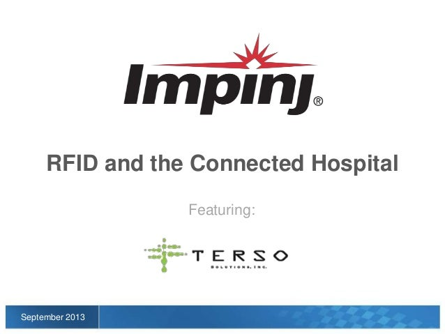 Featuring: September 2013 RFID and the Connected Hospital