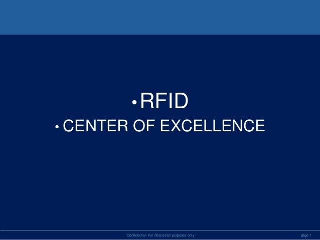 •RFID • CENTER OF EXCELLENCE page 1Confidential- For discussion purposes only