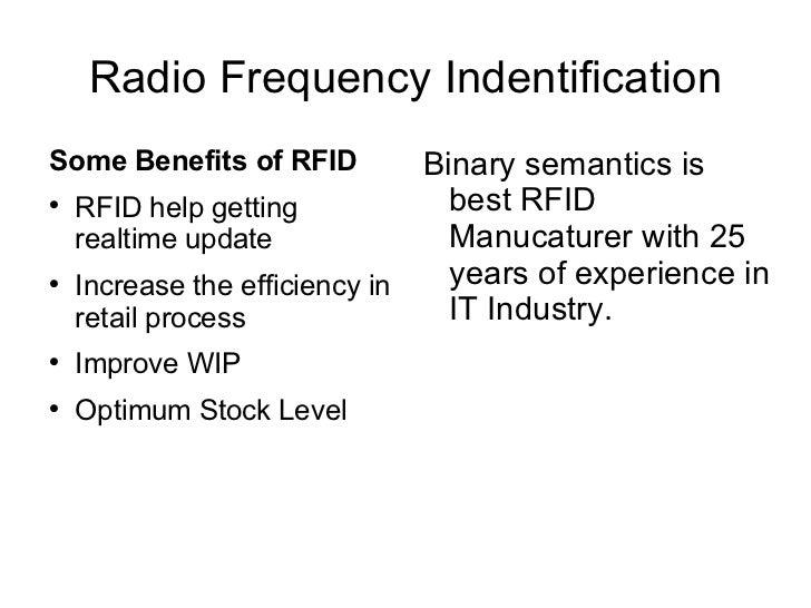 Radio Frequency Indentification <ul><li>Some Benefits of RFID </li></ul><ul><li>RFID help getting realtime update </li></u...