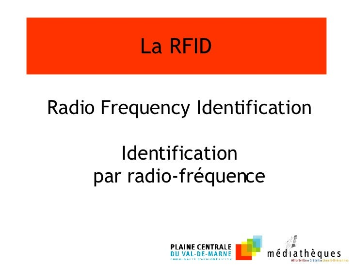 La RFID Radio Frequency Identification  Identification  par radio-fréquence