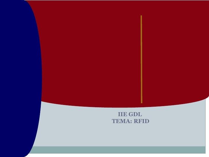 IIE GDL  TEMA: RFID