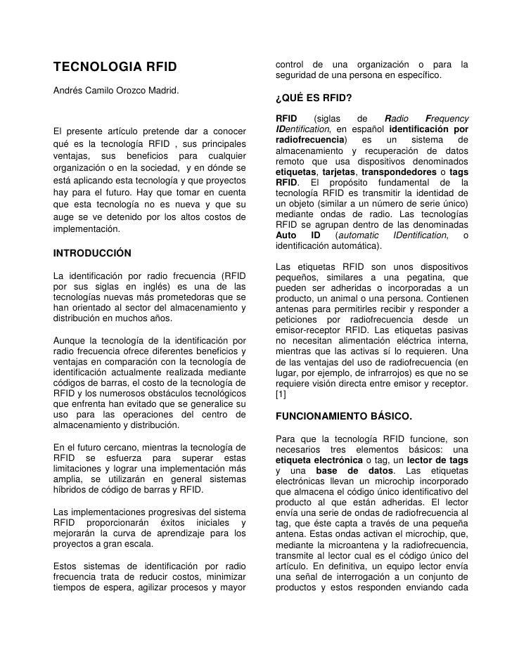 TECNOLOGIA RFID<br />Andrés Camilo Orozco Madrid.<br />El presente artículo pretende dar a conocer qué es la tecnología RF...