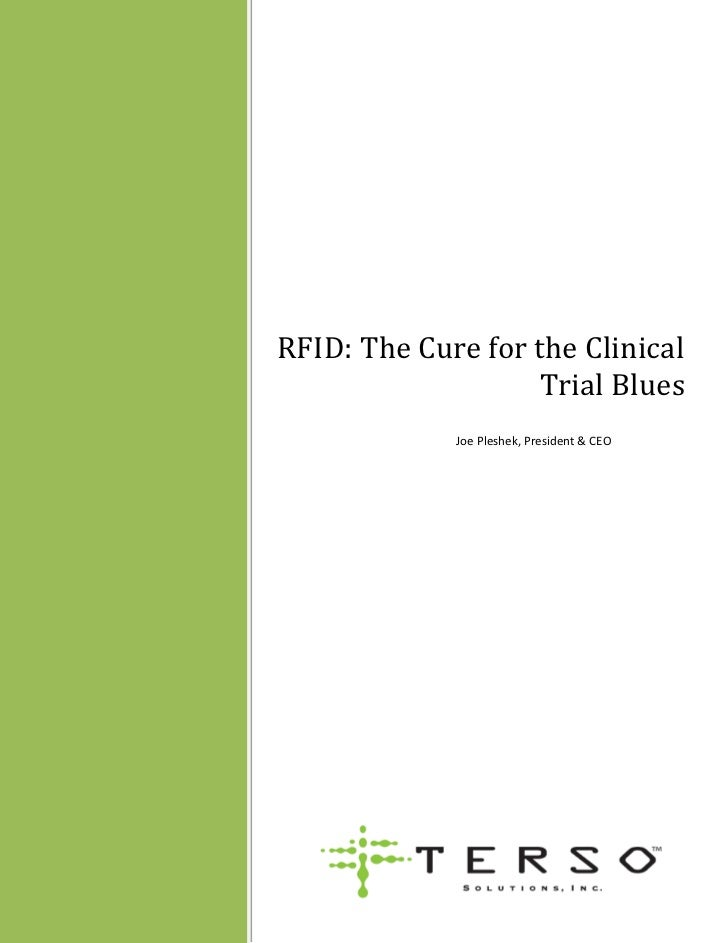 RFID: The Cure for the Clinical                    Trial Blues             Joe Pleshek, President & CEO
